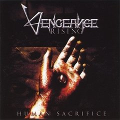 Vengeance Rising - Human Sacrifice CD (New Picture Art) Intense Millenium 2010