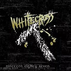 Whitecross - Nineteen Eighty Seven CD (Gider Records 2005) Classic