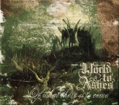 World To Ashes ‎– Of What There Is To Come CD (2007) Death