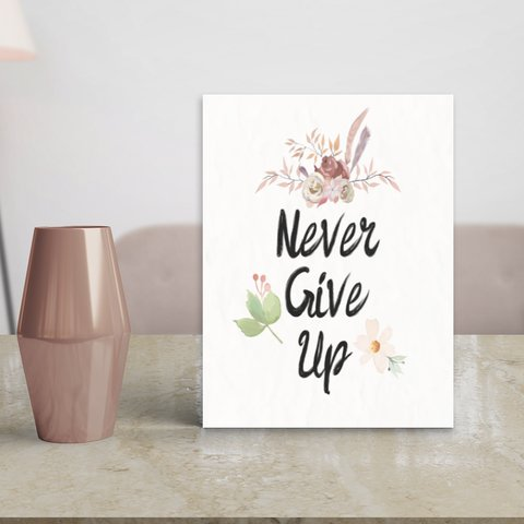 Placa Decor Frases - Never Give Up