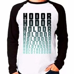 Camiseta Game Of Thrones Got Hodor Hold  Door Raglan Longa