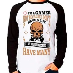 Camiseta I Am Gamer Have Many Life Raglan Manga Longa