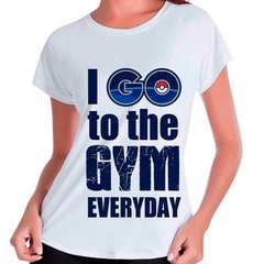 Camiseta Babylook Pokemon Go Academia Go To The Gym Everyday