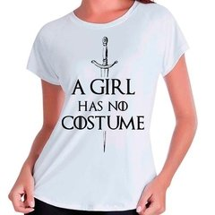 Camiseta Game Of Thrones Got A Girl Has No Costume Babylook
