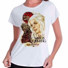 Camiseta Babylook Daenerys Game Of Thrones War Is Coming