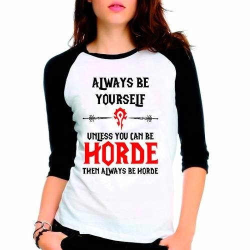 Camiseta World Of Warcraft Be Horde Raglan Babylook 3/4