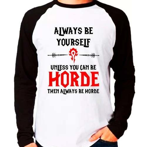 Camiseta World Of Warcraft Be Horde Manga Longa