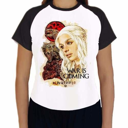 Camiseta Daenerys Game Of Thrones War Is Coming Raglan Babyl
