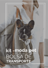 KIT MODA PET - BOLSA DE TRANSPORTE