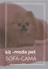 KIT MODA PET - SOFÁ CAMA