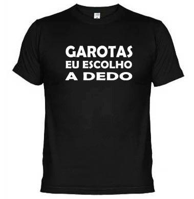 Camisetas Engraçadas Frases Garotas Eu Escolho A Dedo 1417 R