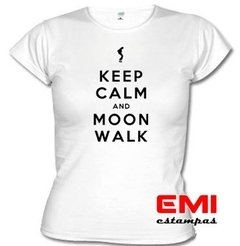 Camiseta Engraçada Keep Calm And Moon Walk Michael Jackson - EMI estampas