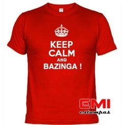 Camiseta Engraçada Keep Calm And Bazinga ! 1718