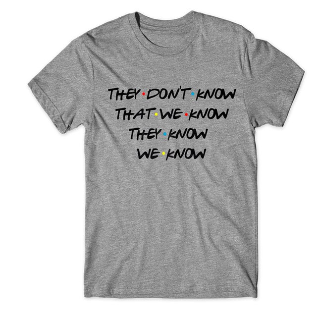 Camiseta Friends | They Don't Know That We Know They Know We Know - comprar online