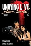 Amor Imortal. Undying Love