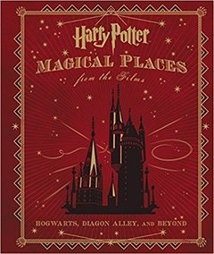 Harry Potter: Magical Places from the Films: Hogwarts, Diagon Alley, and Beyond (Inglês) Capa dura