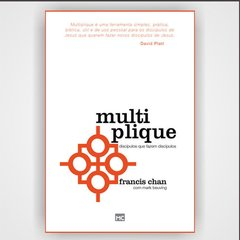 Multiplique - Francis Chan e Mark Beuving