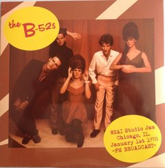 B-52's - WSAI Studio Jam Chicago, Il. January 1st 1978 -FM Broadcast LP
