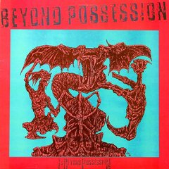 Beyond Possession -   Is Beyond Possession LP