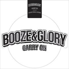 Booze & Glory -  Carry On / Blood From A Stone EP