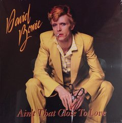 David Bowie - Ain't That Close To Love LP