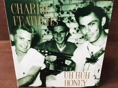 Charlie Feathers -  Uh Huh Honey LP - comprar online