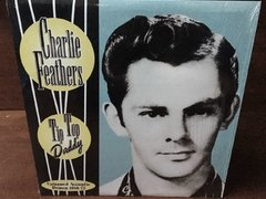 Charlie Feathers -  Tip Top Daddy - Unissued Acoustic Demos 1958-73 LP - comprar online
