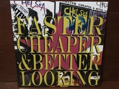 Chelsea - Faster Cheaper & Better Looking 2xLP na internet