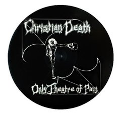 Christian Death - Only Theatre Of Pain LP Picture