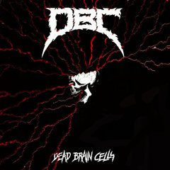D.B.C. -   Dead Brain Cells LP