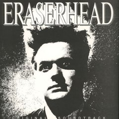 David Lynch & Alan R. Splet -  Eraserhead Original Soundtrack LP