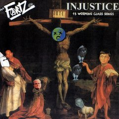 The Fartz - Injustice (15 Working Class Songs) LP