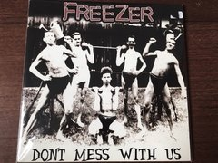 Freezer - Don't Mess With Us EP