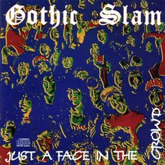 Gothic Slam -   Just A Face In The Crowd LP