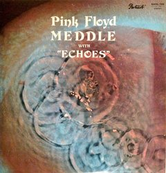"Pink Floyd - Meddle (With ""Echoes"") LP"
