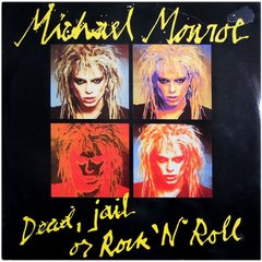 Michael Monroe -   Dead Jail Or Rock 'N' Roll LP