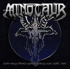 Minotaur -   God May Show You Mercy... We Will Not LP