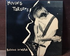 Moving Targets - Burning In Water LP na internet