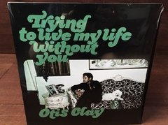 Otis Clay -  Trying To Live My Life Without You LP - comprar online