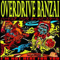 Overdrive Banzai -   I'm Not Here For You LP