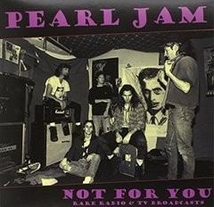 Pearl Jam - Not For You: Rare Radio & TV Broadcasts LP