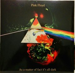 Pink Floyd - As A Matter Of Fact It's All Dark LP