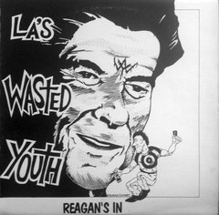 LA's Wasted Youth* -   Reagan's In LP