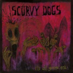 Scurvy Dogs -   It's All Gonna End LP
