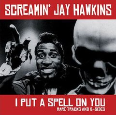 Screamin' Jay Hawkins - I Put A Spell On You (Rare Tracks And B-Sides) LP