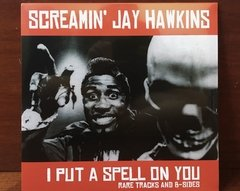 Screamin' Jay Hawkins - I Put A Spell On You (Rare Tracks And B-Sides) LP - comprar online
