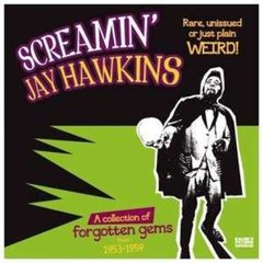 Screamin' Jay Hawkins -   Rare,Unissued Or Just Plain Weird! LP