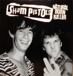 Sham Pistols -   Natural Born Killer LP