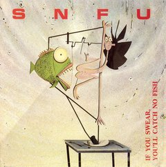 SNFU -   If You Swear, You'll Catch No Fish LP
