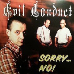 Evil Conduct - Sorry... No! LP